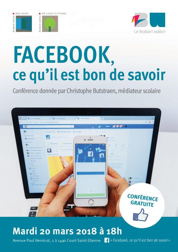 Facebook, ce qu'il est bon de savoir. Conférence donnée par Christophe Bustraen, médiateur scolaire. Mardi 20 mars 2018 à 18 heures. À l'ITP de Court-St-Etienne.