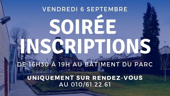 Inscriptions vendredi 6 septembre, uniquement sur rendez-vous, de 16H30 à 19H bâtiment du Parc.  Prise de rendez-vous au  010 612261